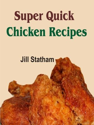 Super Quick Chicken Recipes Jill Statham
