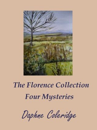 The Florence Collection: Four Mysteries  by  Daphne Coleridge