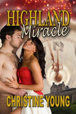 Highland Miracle  by  Christine Young