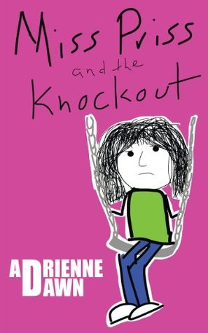 Miss Priss and the Knockout  by  Adrienne Dawn