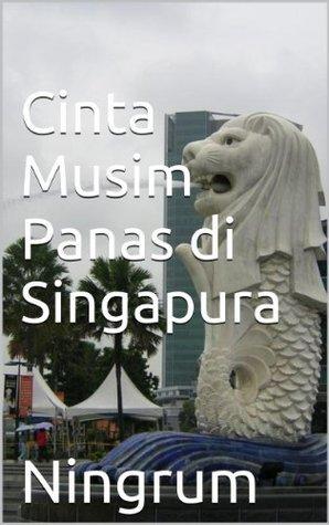 Cinta Musim Panas di Singapura  by  Ningrum