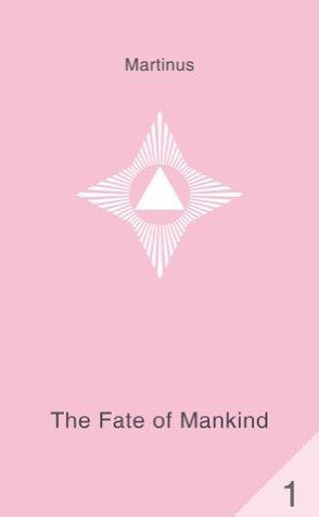 The Fate of Mankind  by  Martinus