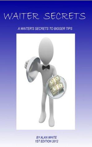 Waiter Secrets Alan White