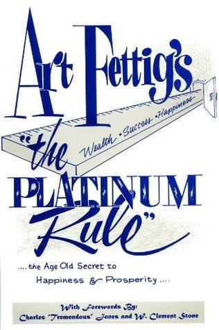 The Platinum Rule  by  Art Fettig