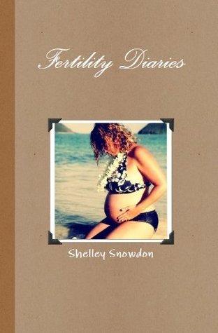 Fertility Diaries  by  Shelley Snowdon