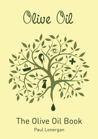 The Olive Oil Book  by  Paul Lonergan