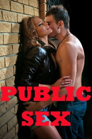PUBLIC SEX ENCOUNTERS  by  Jane Kemp