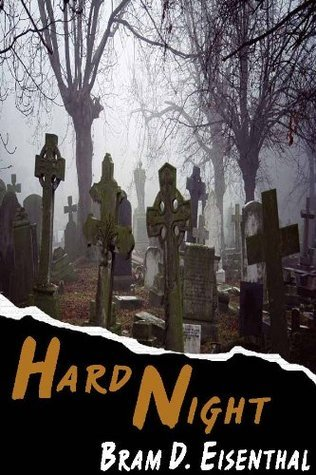 Hard Night  by  Bram D. Eisenthal