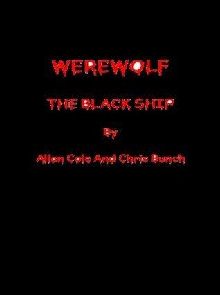 WEREWOLF: The Black Ship Chris Bunch