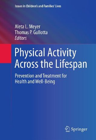 Physical Activity Across the Lifespan: Prevention and Treatment for Health and Well-Being: 12 Aleta L. Meyer