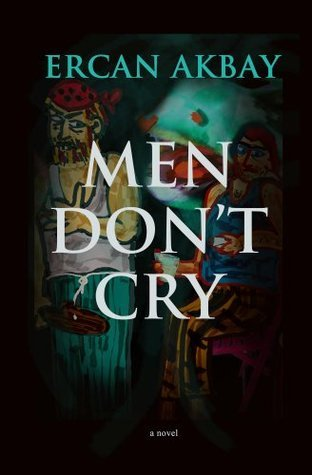 Men Dont Cry  by  Ercan Akbay