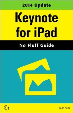 Keynote for iPad (No Fluff Guide)  by  Sean Kells