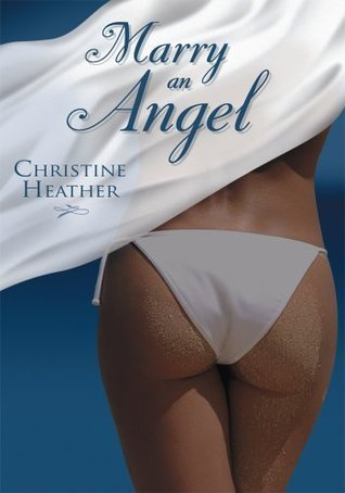Marry An Angel  by  Christine Heather