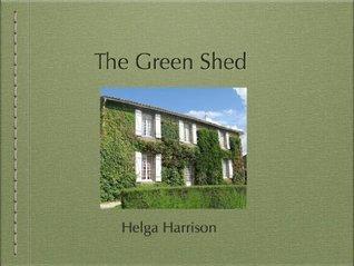 The Green Shed Helga Harrison
