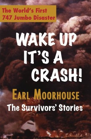 Wake Up Its A Crash  by  Earl Moorhouse