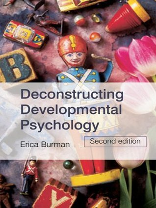Deconstruction Developmental Psychology  by  Erica Burman
