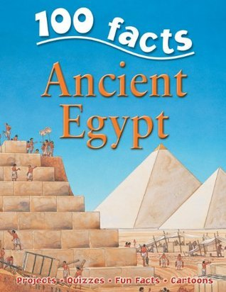 100 Facts Ancient Egypt  by  Miles Kelly