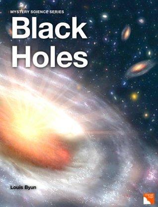 Black Holes (Mystery Science eBook Series) Louis Byun