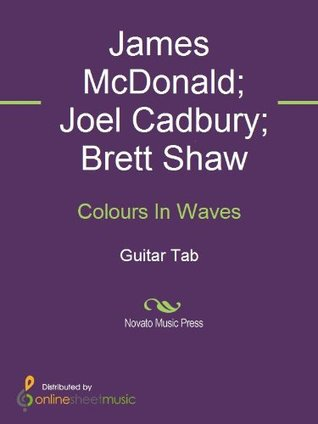 Colours In Waves  by  James   McDonald