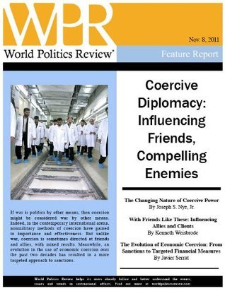 Coercive Diplomacy: Influencing Friends, Compelling Enemies  by  World Politics Review