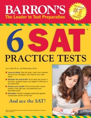 6 SAT Practice Tests  by  Ira K. Wolf