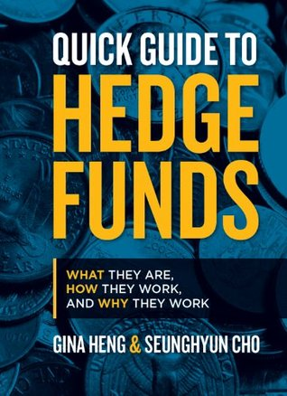 Quick Guide to Hedge Funds Gina Heng