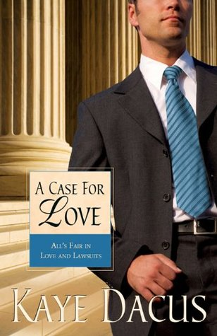 A Case for Love Kaye Dacus