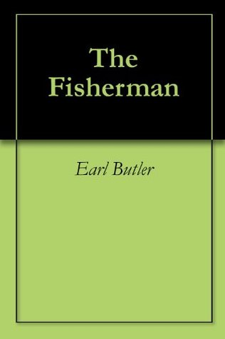The Fisherman Earl Butler