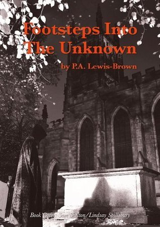 Footsteps Into The Unknown  by  P.A. Lewis-Brown