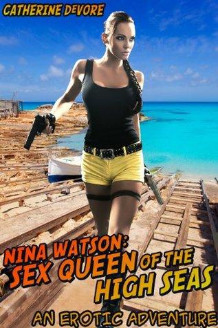 Nina Watson: Sex Queen of the High Seas Catherine DeVore