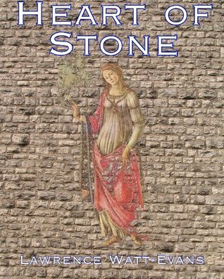 Heart of Stone  by  Lawrence Watt-Evans