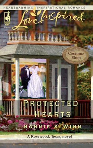 Protected Hearts (Rosewood, Texas - Book 1) Bonnie K. Winn