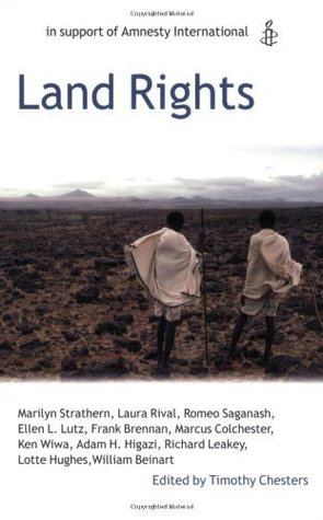 Land Rights: Oxford Amnesty Lectures Timothy Chesters