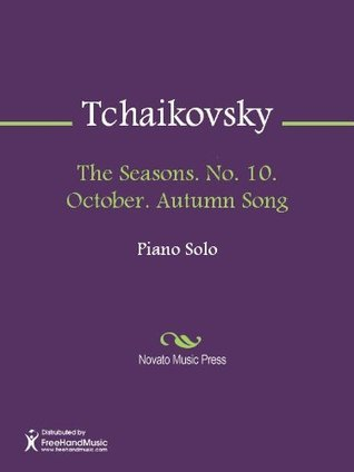 The Seasons. No. 10. October. Autumn Song  by  Pyotr Tchaikovsky