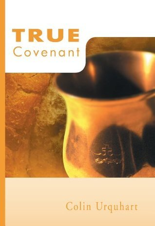 True Covenant (True Series)  by  Colin Urquhart