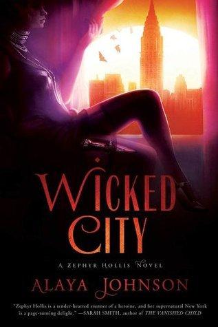 Wicked City: A Zephyr Hollis Novel (Zephyr Hollis Novels)  by  Alaya Dawn Johnson