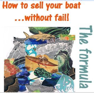 How to sell your boat without fail - The Formula  by  Stuart Mears