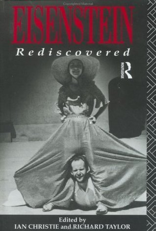 Eisenstein Rediscovered: Soviet Cinema of the 20s and 30s  by  Ian Christie