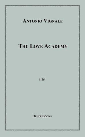 The Love Academy Antonio Vignali