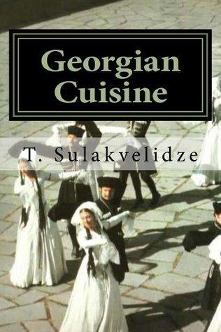 Georgian Cuisine Mr. T.P. Sulakvelidze