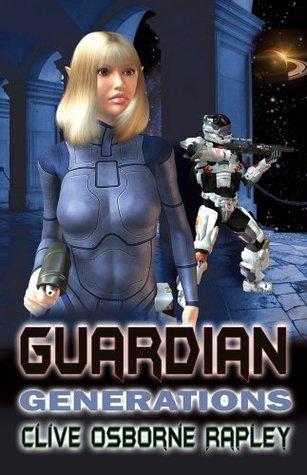 Guardian Generations (Guardian, #2)  by  C. Osborne Rapley