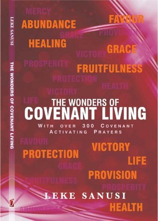 The Wonders Of Covenant Living  by  Leke Sanusi