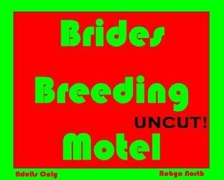 Brides Breeding Motel Robyn North
