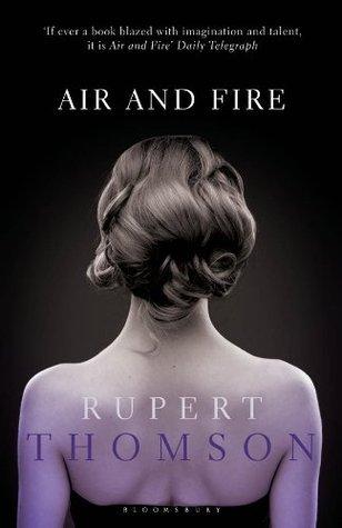 Air and Fire Rupert Thomson