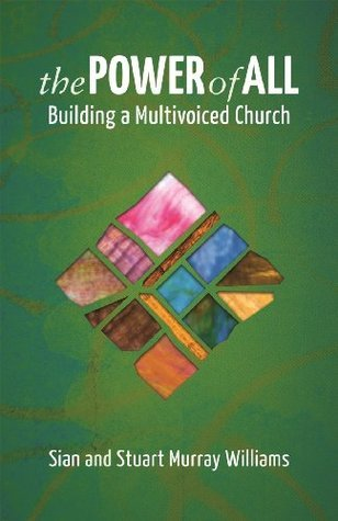 The Power of All: Building a Multivoiced Church  by  Sian Murray-Williams