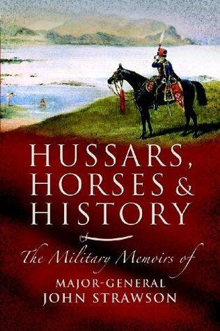 Hussars, Horses and History John Strawson