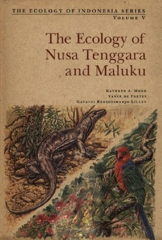 Ecology of Nusa Tenggara and Maluka  by  Kathryn A. Monk