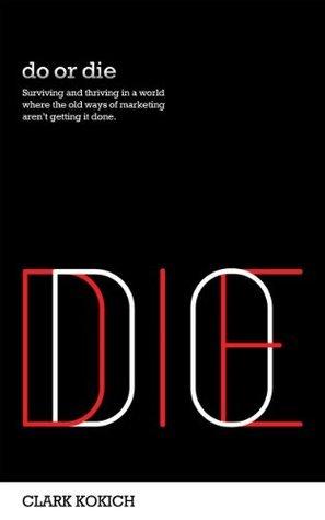 Do or Die  by  Kokich, Clark
