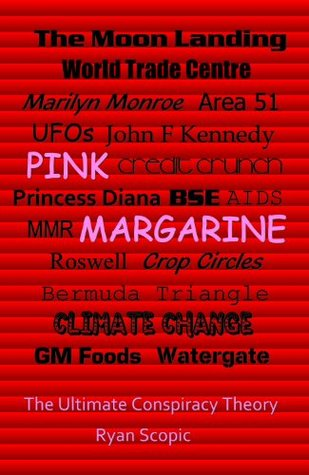 Pink Margarine: The Ultimate Conspiracy Theory  by  Ryan Scopic
