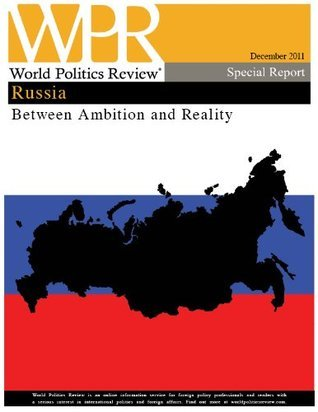 Russia, Between Ambition and Reality  by  World Politics Review